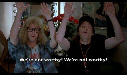 We're not worthy! - Wayne's World | Wayne's world, Good movies, Movie quotes